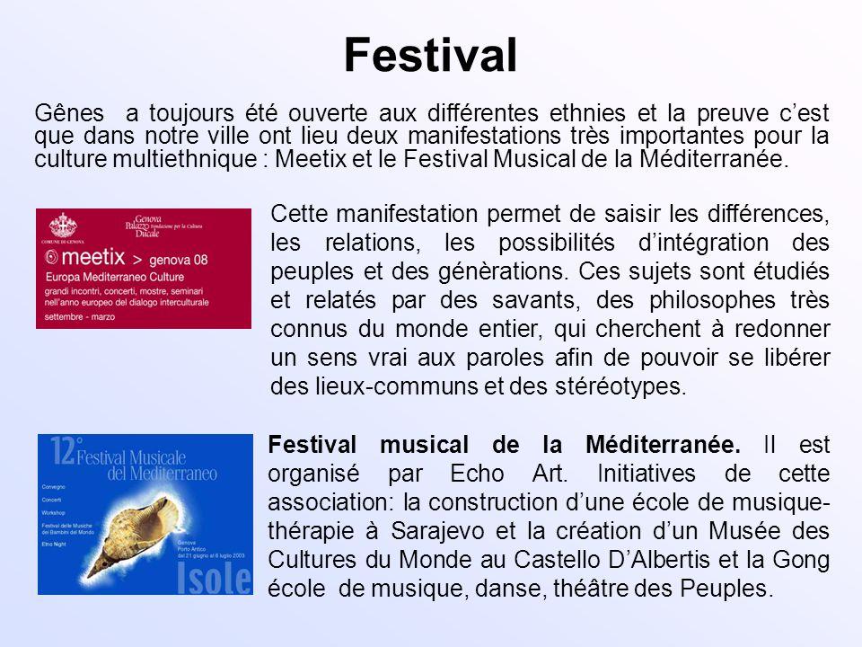 Festival Gênes a toujours été ouverte aux différentes ethnies et la preuve cest que dans notre ville ont lieu deux manifestations très importantes pou