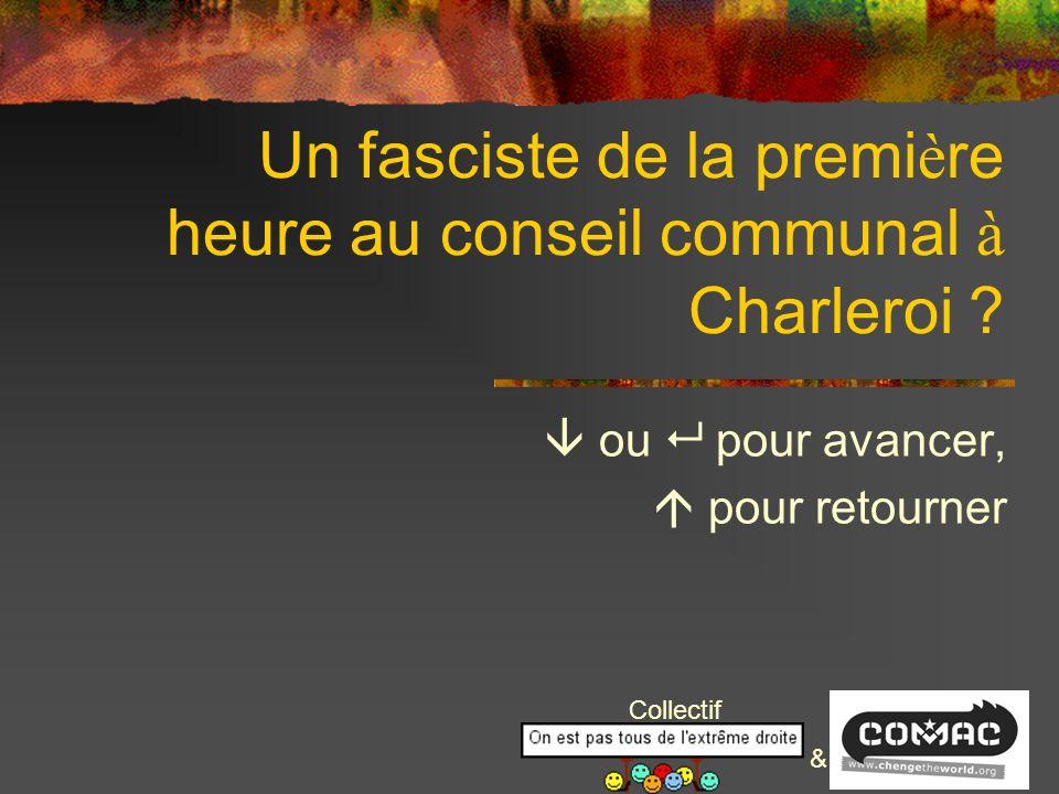 Collectif & Un fasciste de la premi è re heure au conseil communal à Charleroi .