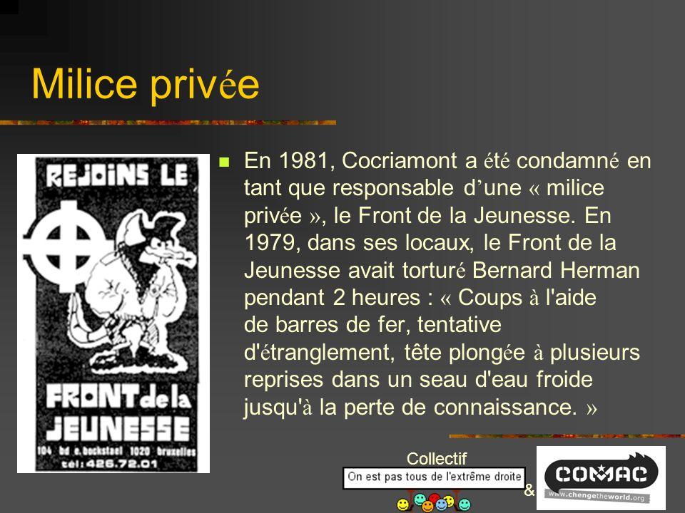 Collectif & Milice priv é e En 1981, Cocriamont a é t é condamn é en tant que responsable d une « milice priv é e », le Front de la Jeunesse.