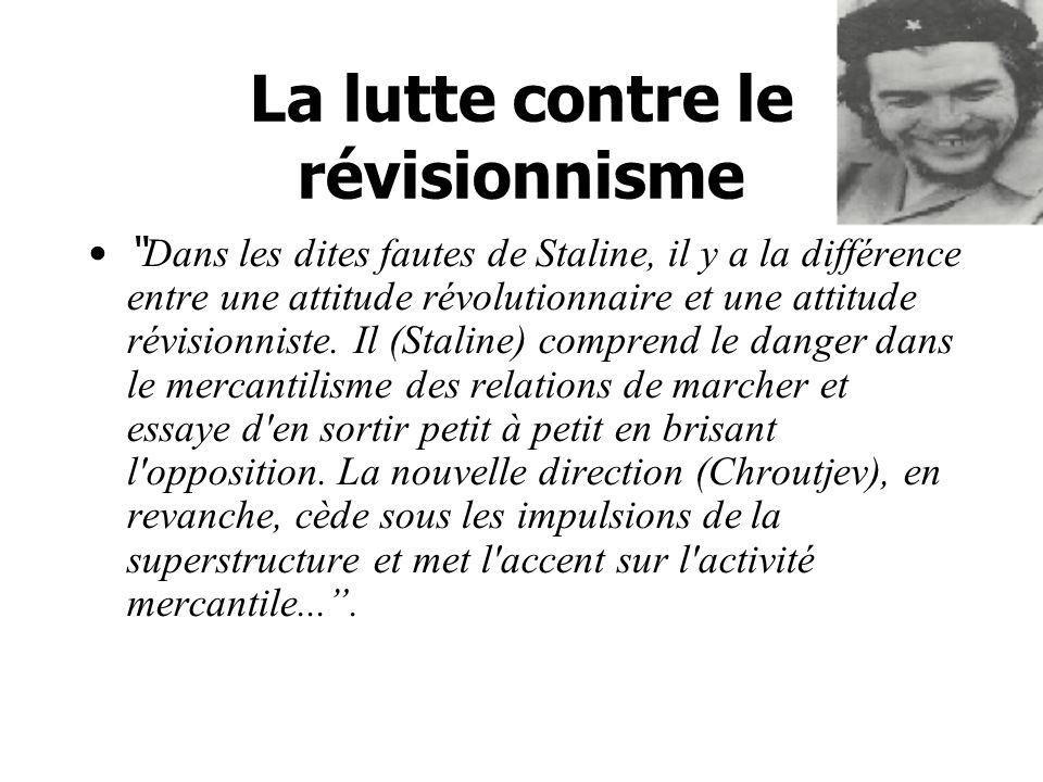 La lutte contre le révisionnisme Dans les dites fautes de Staline, il y a la différence entre une attitude révolutionnaire et une attitude révisionniste.