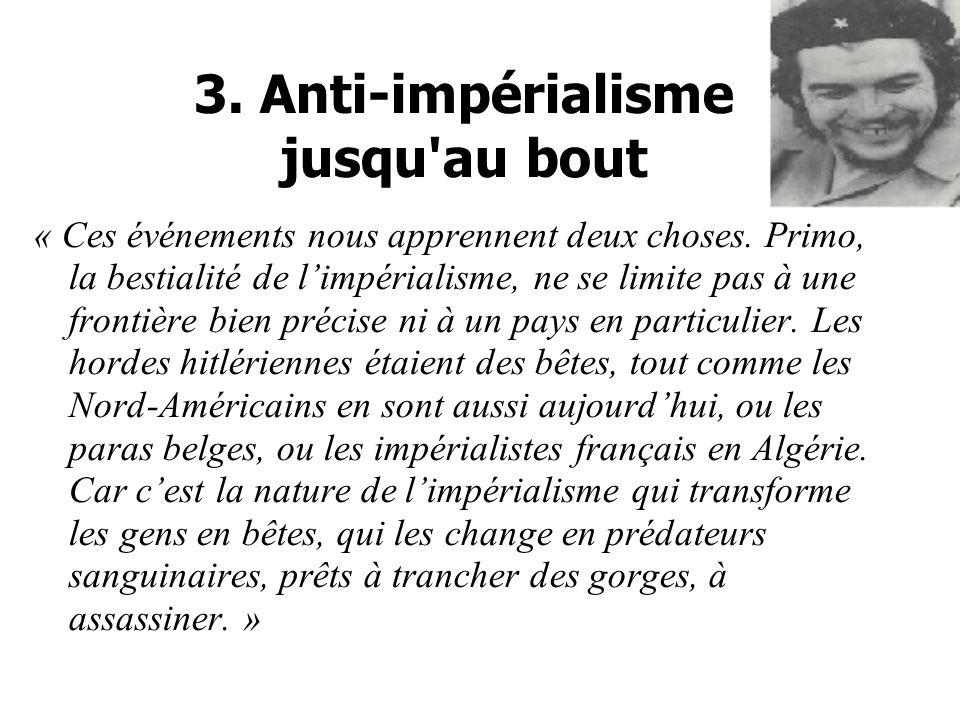 3.Anti-impérialisme jusqu au bout « Ces événements nous apprennent deux choses.