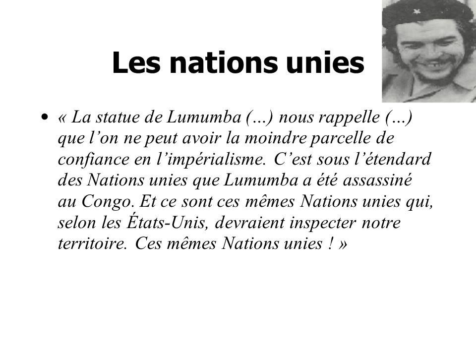 Les nations unies « La statue de Lumumba (…) nous rappelle (…) que lon ne peut avoir la moindre parcelle de confiance en limpérialisme.