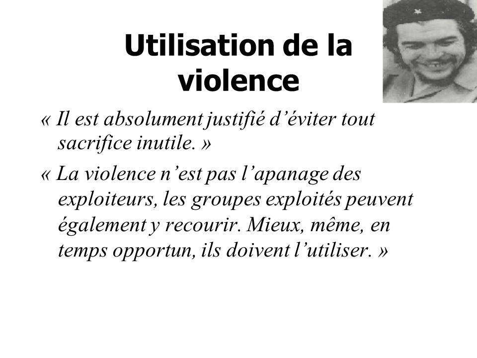 Utilisation de la violence « Il est absolument justifié déviter tout sacrifice inutile.