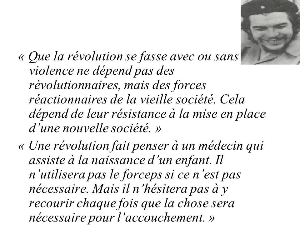 « Que la révolution se fasse avec ou sans violence ne dépend pas des révolutionnaires, mais des forces réactionnaires de la vieille société.
