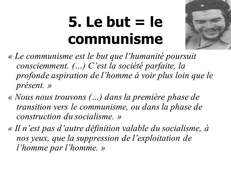 5.Le but = le communisme « Le communisme est le but que lhumanité poursuit consciemment.