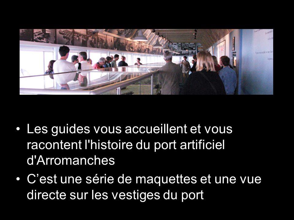 Les guides vous accueillent et vous racontent l histoire du port artificiel d Arromanches Cest une série de maquettes et une vue directe sur les vestiges du port