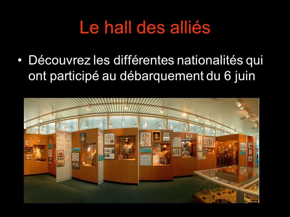 Le hall des alliés Découvrez les différentes nationalités qui ont participé au débarquement du 6 juin