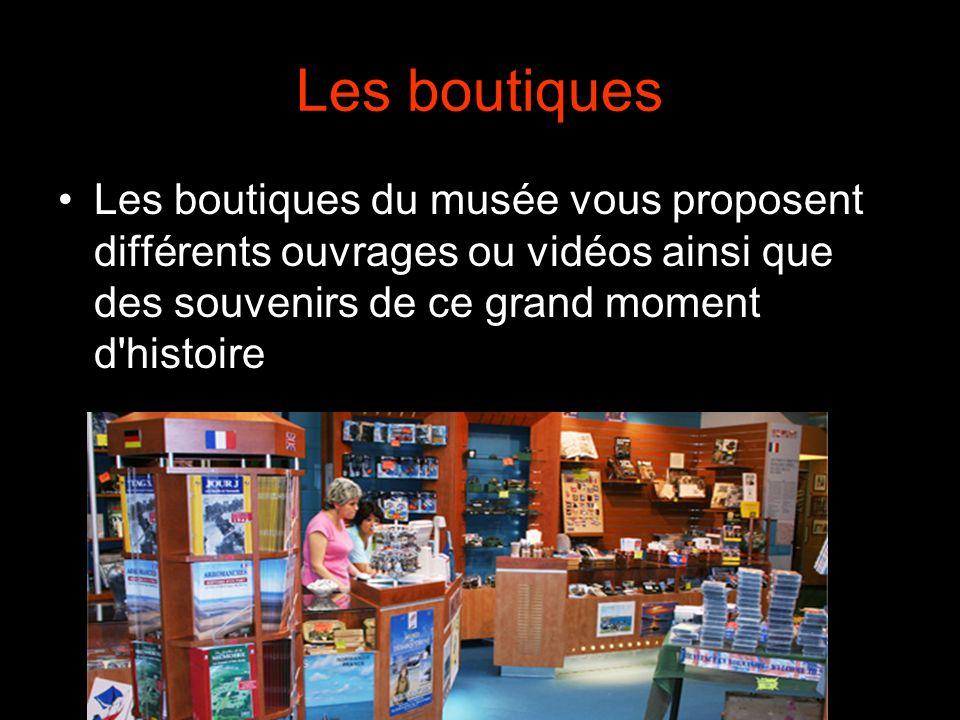 Les boutiques Les boutiques du musée vous proposent différents ouvrages ou vidéos ainsi que des souvenirs de ce grand moment d histoire