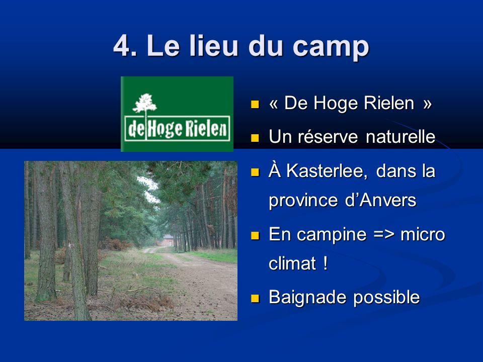4. Le lieu du camp « De Hoge Rielen » « De Hoge Rielen » Un réserve naturelle Un réserve naturelle À Kasterlee, dans la province dAnvers À Kasterlee,