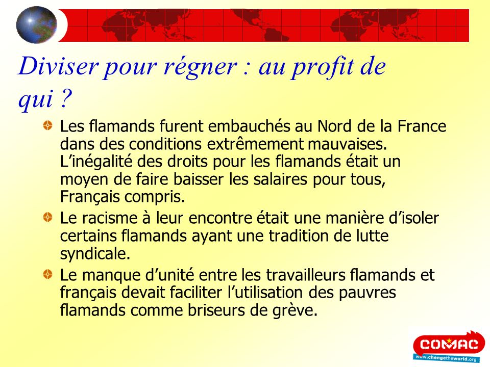Diviser pour régner : au profit de qui ? Les flamands furent embauchés au Nord de la France dans des conditions extrêmement mauvaises. Linégalité des