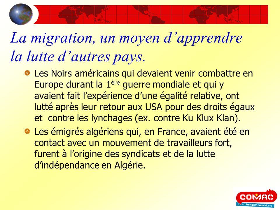 La migration, un moyen dapprendre la lutte dautres pays. Les Noirs américains qui devaient venir combattre en Europe durant la 1 ère guerre mondiale e