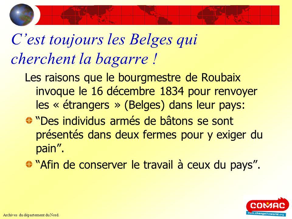 Cest toujours les Belges qui cherchent la bagarre ! Les raisons que le bourgmestre de Roubaix invoque le 16 décembre 1834 pour renvoyer les « étranger