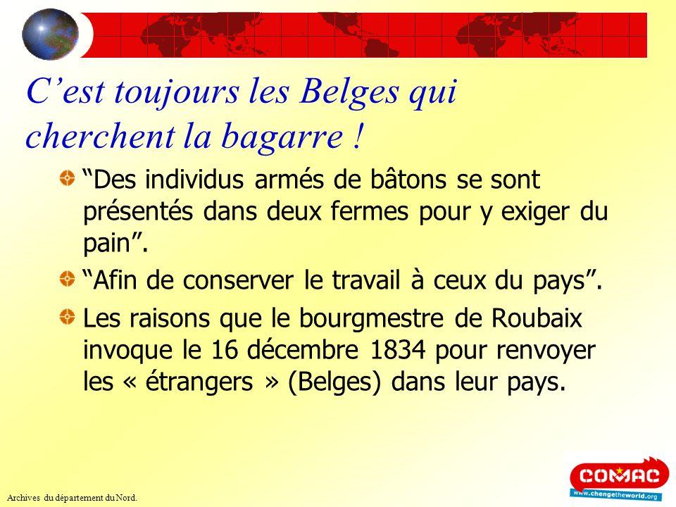 Cest toujours les Belges qui cherchent la bagarre ! Des individus armés de bâtons se sont présentés dans deux fermes pour y exiger du pain. Afin de co
