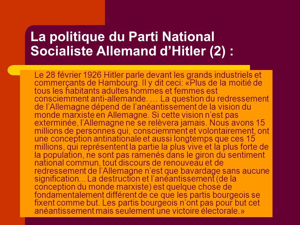 La politique du Parti National Socialiste Allemand dHitler (2) : Le 28 février 1926 Hitler parle devant les grands industriels et commerçants de Hambourg.