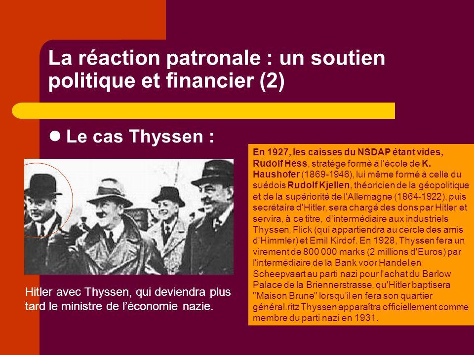 La réaction patronale : un soutien politique et financier (2) Le cas Thyssen : Hitler avec Thyssen, qui deviendra plus tard le ministre de léconomie nazie.