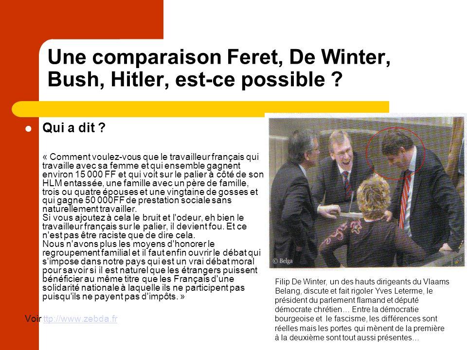 Une comparaison Feret, De Winter, Bush, Hitler, est-ce possible .