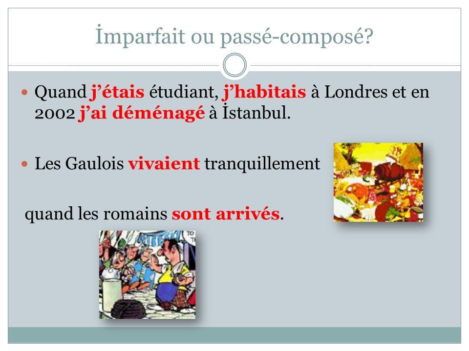İmparfait ou passé-composé.Limparfait et le passé composé sutilisent pour une histoire au passé.