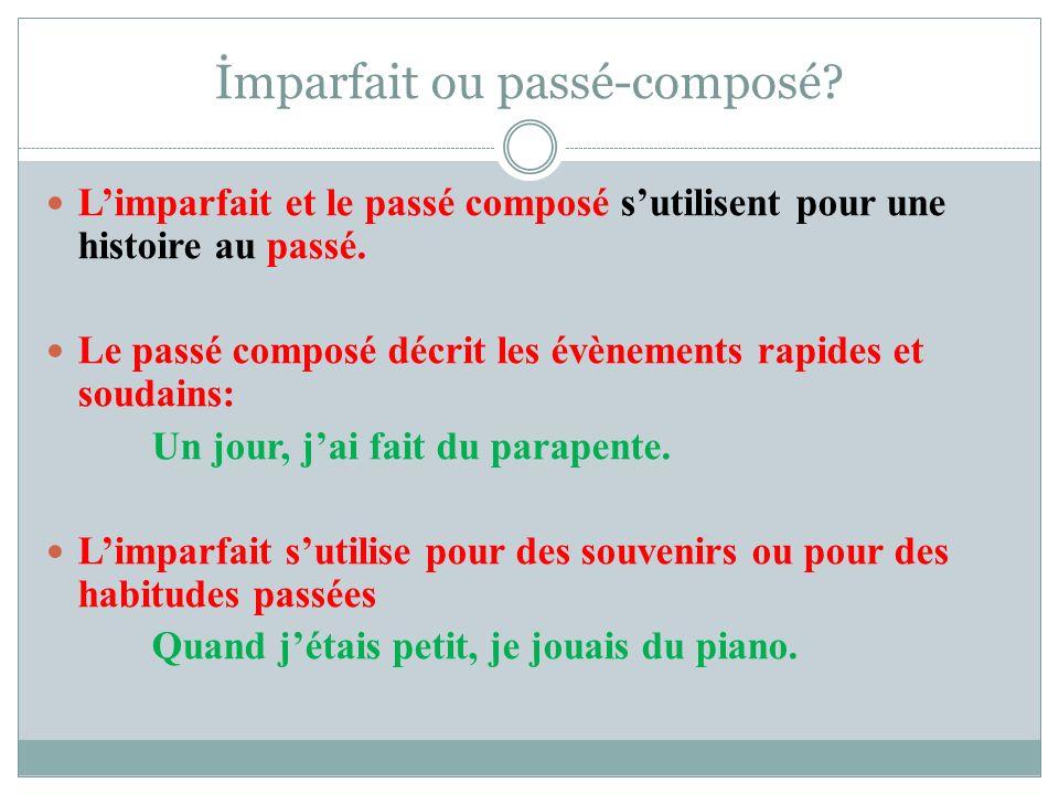 İmparfait ou passé-composé. Limparfait et le passé composé sutilisent pour une histoire au passé.