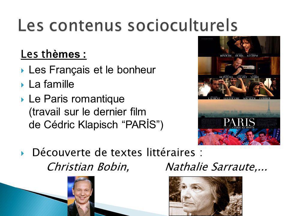 Les th èmes : Les Français et le bonheur La famille Le Paris romantique (travail sur le dernier film de Cédric Klapisch PARİS) Découverte de textes li