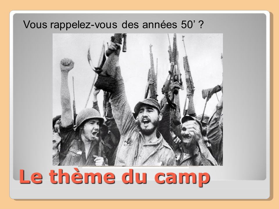 Le thème du camp Vous rappelez-vous des années 50