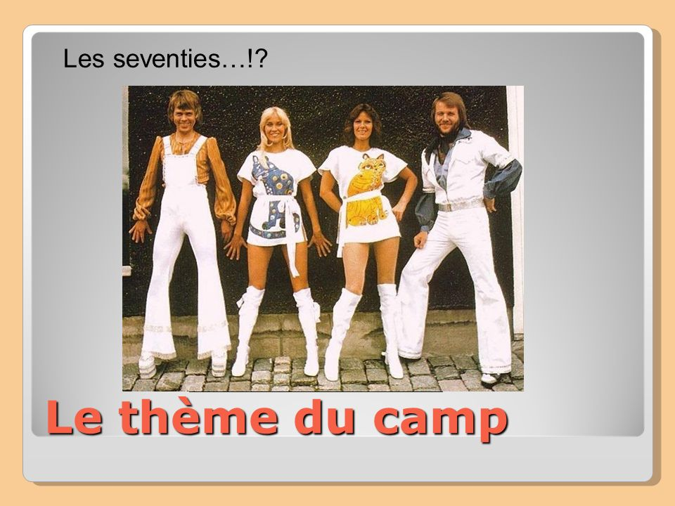 Le thème du camp Les seventies…!
