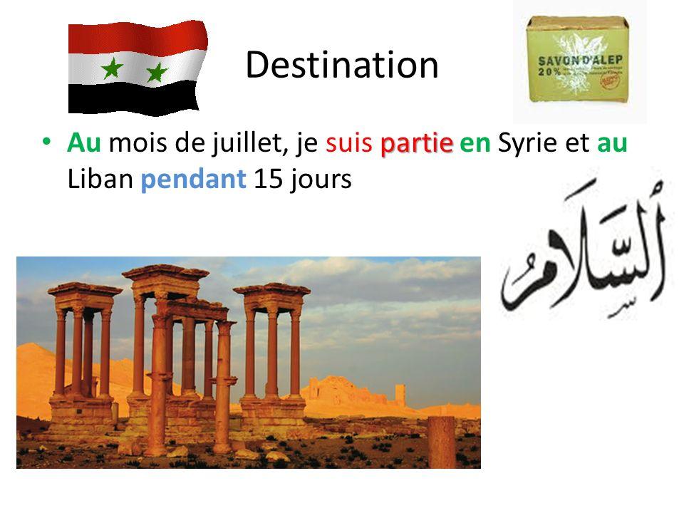 Destination partie Au mois de juillet, je suis partie en Syrie et au Liban pendant 15 jours
