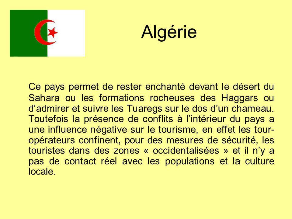 Algérie Ce pays permet de rester enchanté devant le désert du Sahara ou les formations rocheuses des Haggars ou dadmirer et suivre les Tuaregs sur le