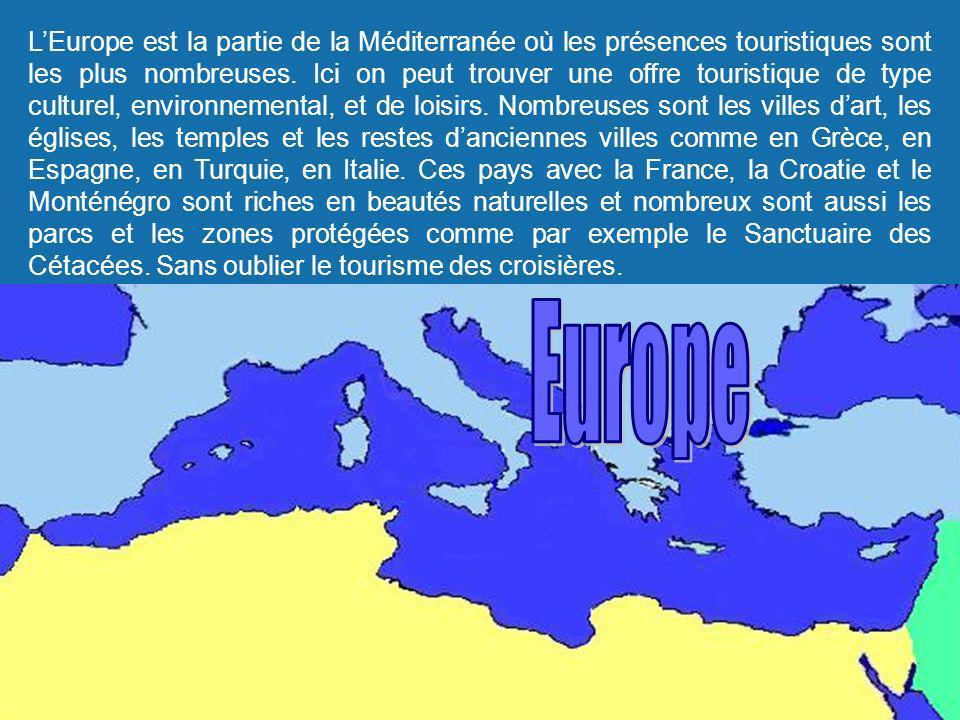 LEurope est la partie de la Méditerranée où les présences touristiques sont les plus nombreuses. Ici on peut trouver une offre touristique de type cul