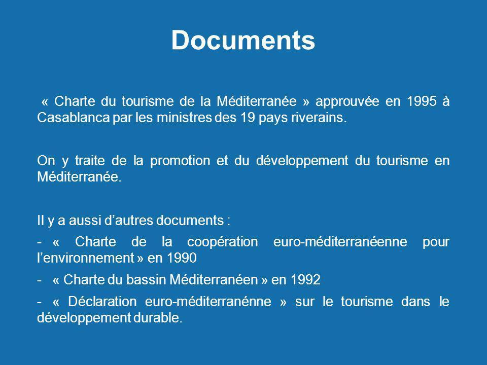 Documents « Charte du tourisme de la Méditerranée » approuvée en 1995 à Casablanca par les ministres des 19 pays riverains. On y traite de la promotio