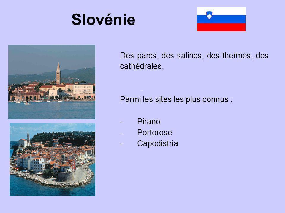 Des parcs, des salines, des thermes, des cathédrales. Parmi les sites les plus connus : -Pirano -Portorose -Capodistria Slovénie