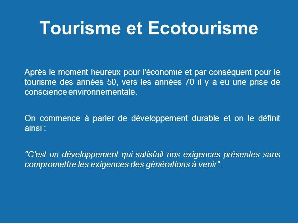 Tourisme et Ecotourisme Après le moment heureux pour l'économie et par conséquent pour le tourisme des années 50, vers les années 70 il y a eu une pri