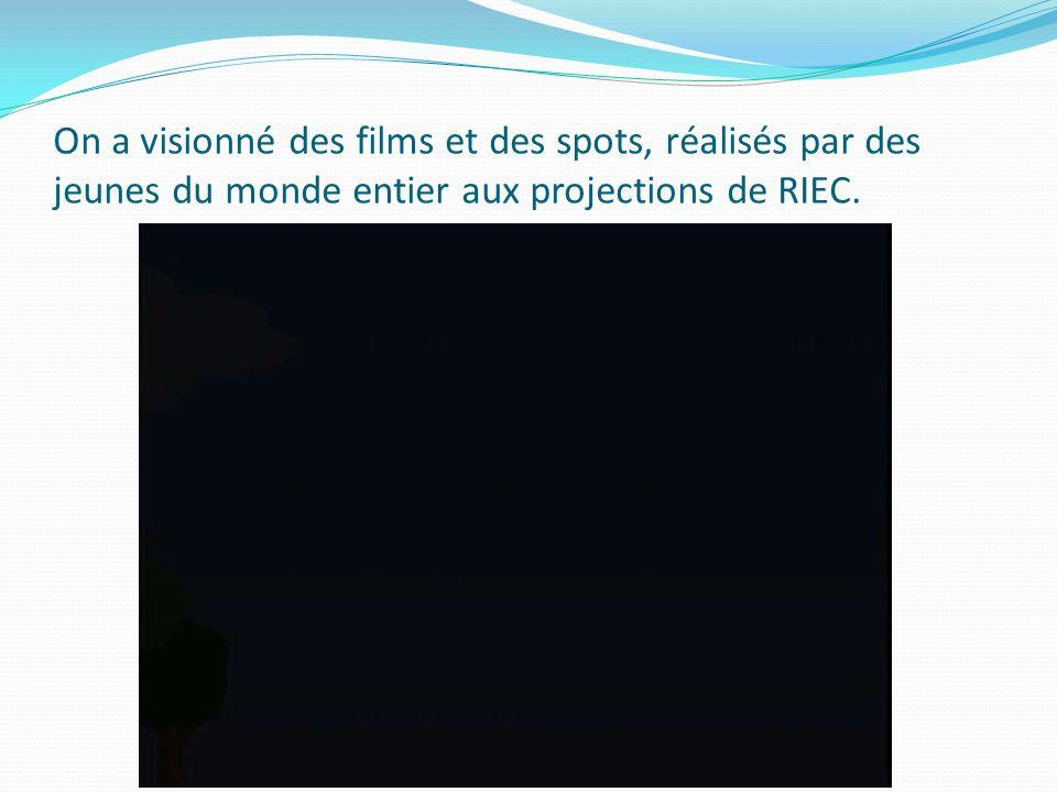On a visionné des films et des spots, réalisés par des jeunes du monde entier aux projections de RIEC.