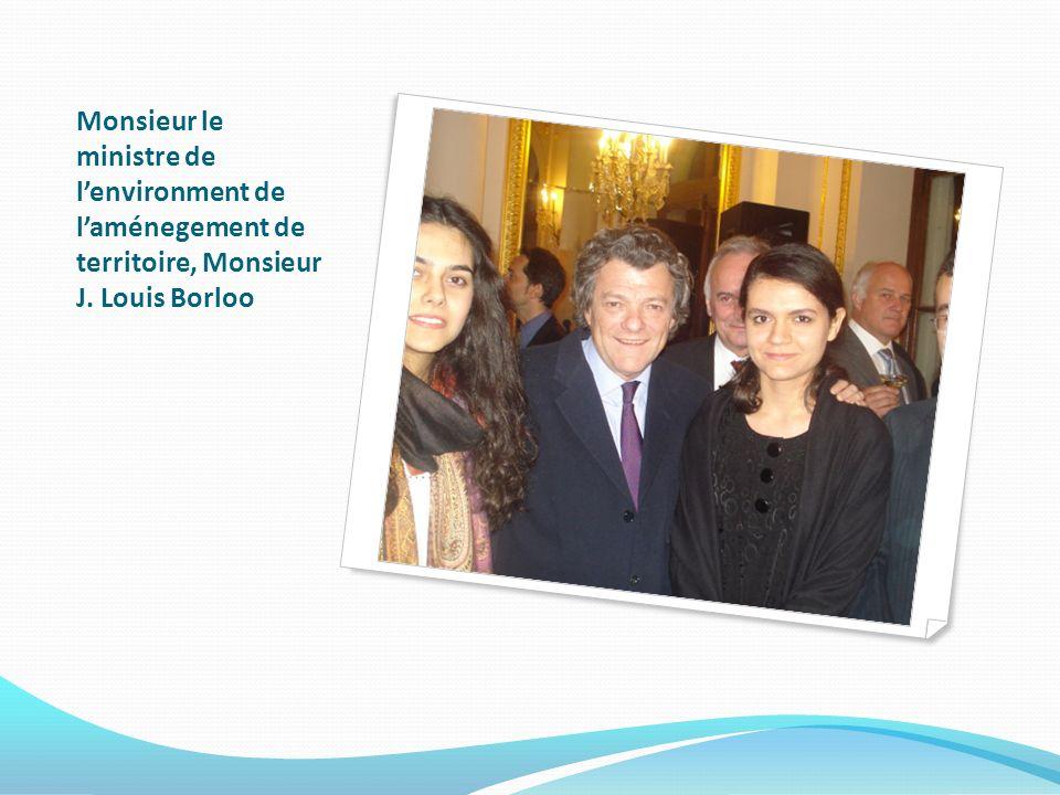Monsieur le ministre de lenvironment de laménegement de territoire, Monsieur J. Louis Borloo