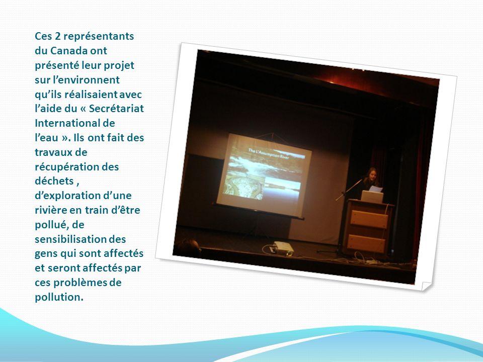 Ces 2 représentants du Canada ont présenté leur projet sur lenvironnent quils réalisaient avec laide du « Secrétariat International de leau ».