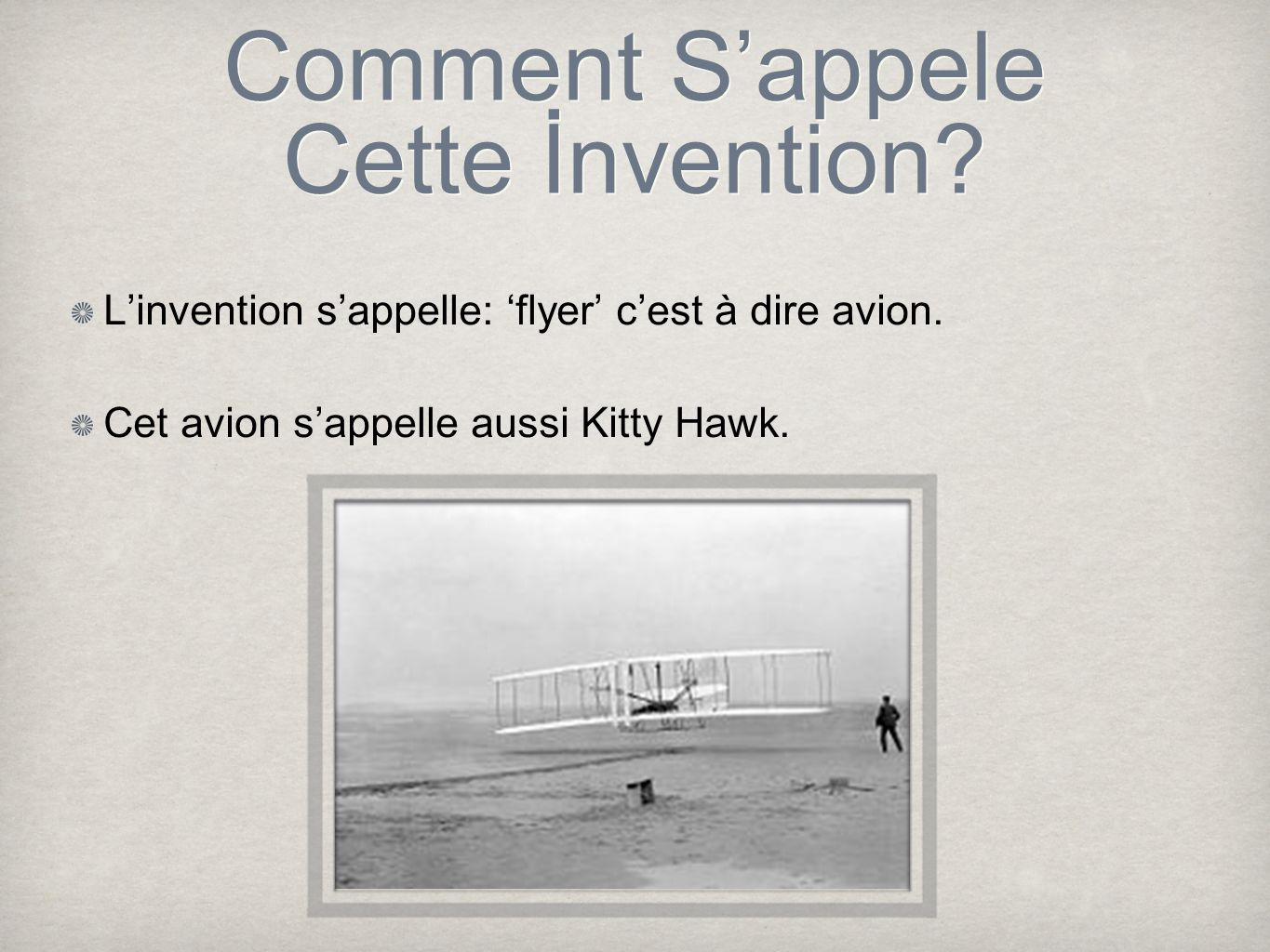 Comment Sappele Cette İnvention. Linvention sappelle: flyer cest à dire avion.