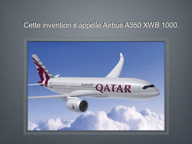 Cette invention sappelle Airbus A350 XWB 1000.