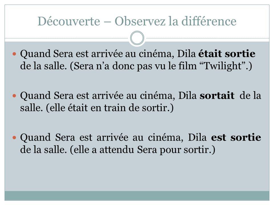 Découverte – Observez la différence Quand Sera est arrivée au cinéma, Dila était sortie de la salle. (Sera na donc pas vu le film Twilight.) Quand Ser