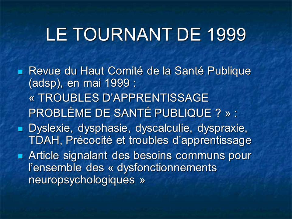 LE TOURNANT DE 1999 Revue du Haut Comité de la Santé Publique (adsp), en mai 1999 : Revue du Haut Comité de la Santé Publique (adsp), en mai 1999 : «