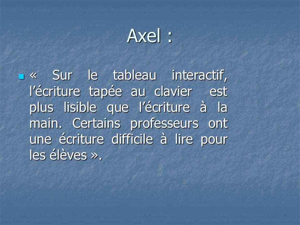 Axel : « Sur le tableau interactif, lécriture tapée au clavier est plus lisible que lécriture à la main.