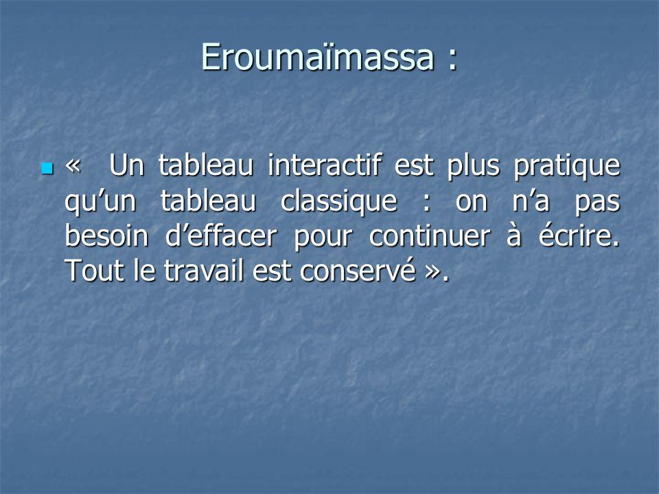 Eroumaïmassa : Eroumaïmassa : « Un tableau interactif est plus pratique quun tableau classique : on na pas besoin deffacer pour continuer à écrire.