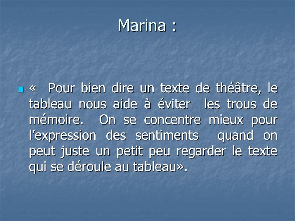Marina : « Pour bien dire un texte de théâtre, le tableau nous aide à éviter les trous de mémoire.