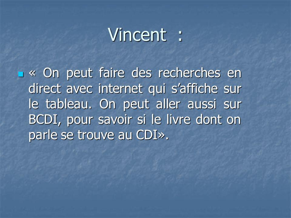 Vincent : « On peut faire des recherches en direct avec internet qui saffiche sur le tableau.