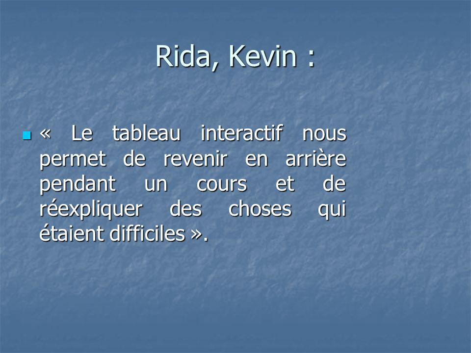 Rida, Kevin : « Le tableau interactif nous permet de revenir en arrière pendant un cours et de réexpliquer des choses qui étaient difficiles ».