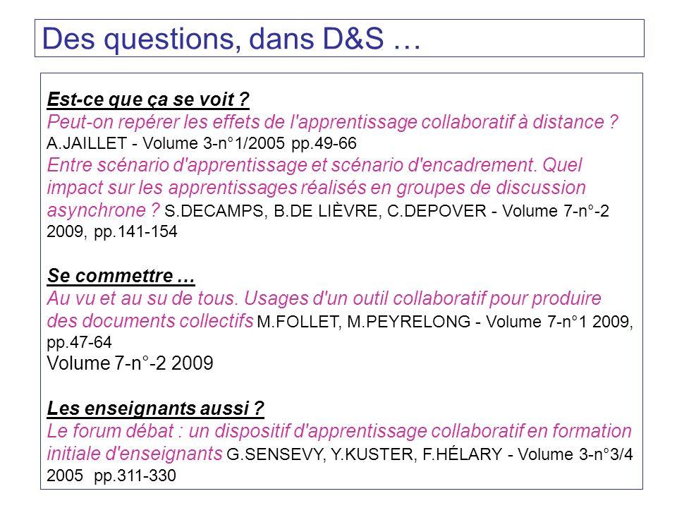 Des questions, dans D&S … Est-ce que ça se voit ? Peut-on repérer les effets de l'apprentissage collaboratif à distance ? A.JAILLET - Volume 3-n°1/200