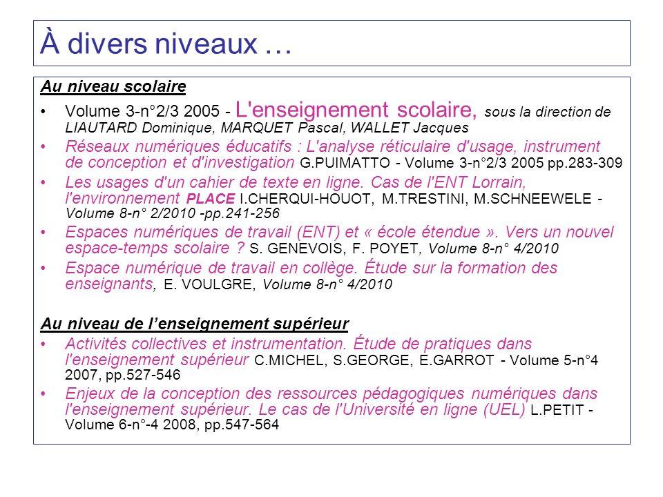 À divers niveaux … Au niveau scolaire Volume 3-n°2/3 2005 - L'enseignement scolaire, sous la direction de LIAUTARD Dominique, MARQUET Pascal, WALLET J