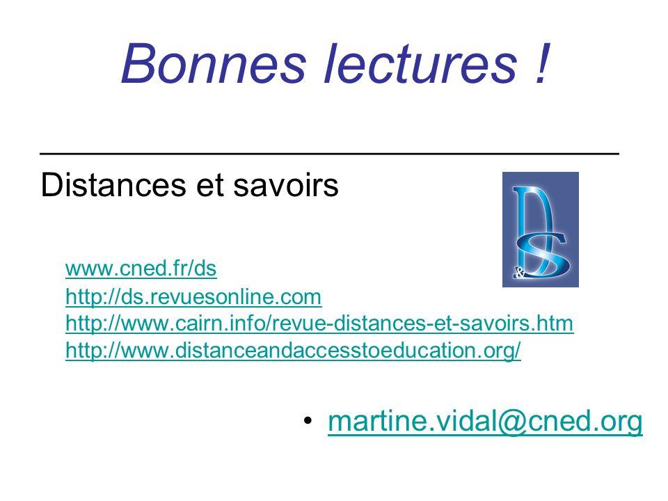 Bonnes lectures ! ___________________________________ Distances et savoirs www.cned.fr/ds http://ds.revuesonline.com http://www.cairn.info/revue-dista