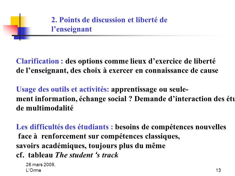 26 mars 2009, L'Orme13 Clarification : des options comme lieux dexercice de liberté de lenseignant, des choix à exercer en connaissance de cause Usage