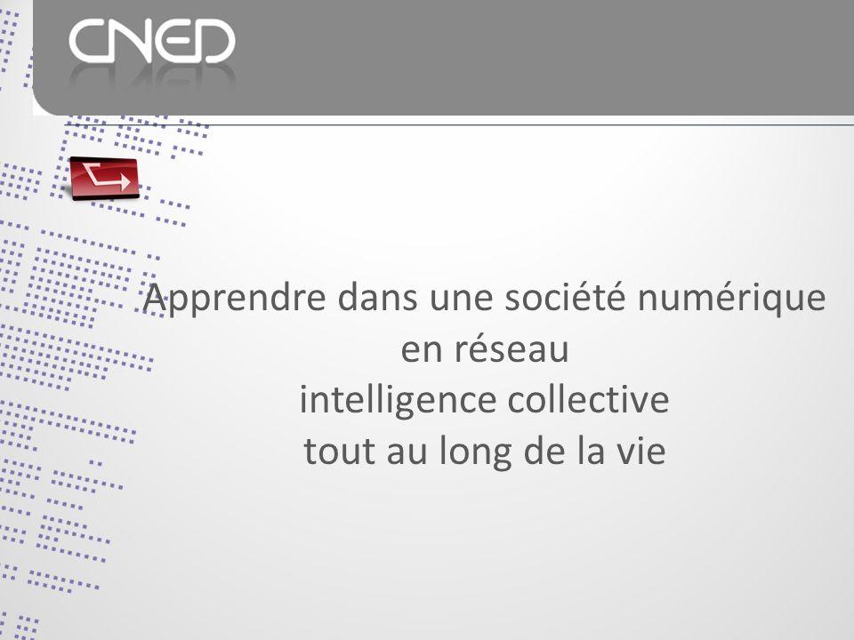 Apprendre dans une société numérique en réseau intelligence collective tout au long de la vie