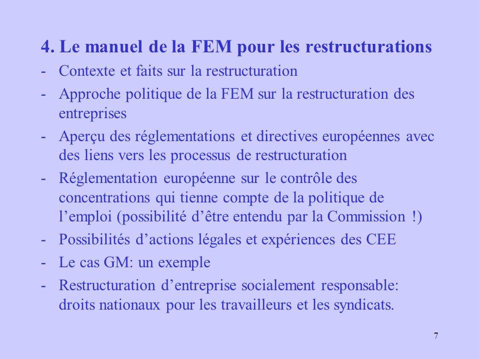 7 4. Le manuel de la FEM pour les restructurations -Contexte et faits sur la restructuration -Approche politique de la FEM sur la restructuration des