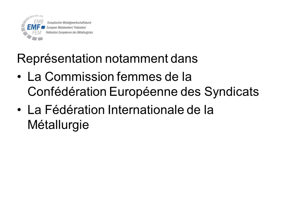 Motion lors du dernier Congrès de la FEM (2007): La FEM sengage à éliminer toutes les formes de discrimination et pour cela le Comité «Égalité des Chances» doit être doté du personnel nécessaire et des ressources économiques pour effectuer un travail continu sur le long terme.